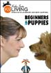 Beginners & Puppies